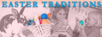 Easter Traditions - the Perfect Basket, Easter Eggs and more!